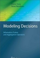 Modeling Decisions, Information Fusion and Aggregation Operators